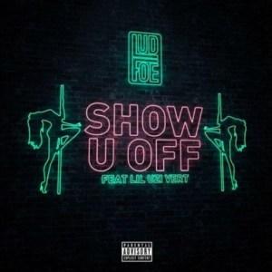 Lud Foe - Show U Off ft. Lil Uzi Vert
